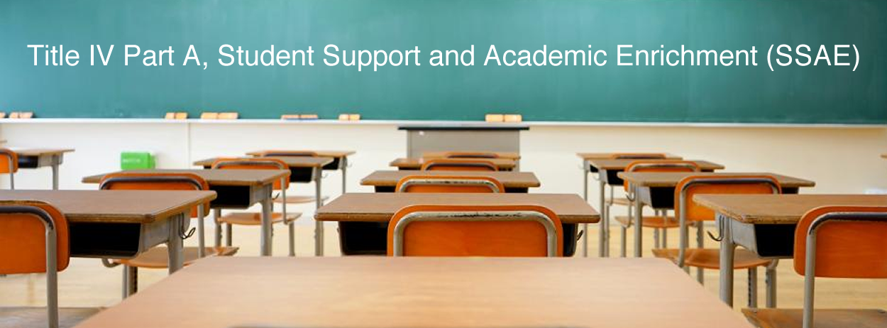 Title IV Part A, Student Support and Academic Enrichment